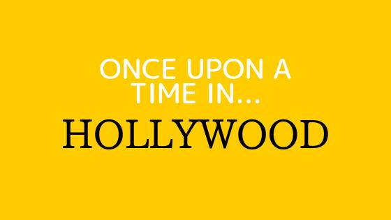 『ワンス・アポン・ア・タイム・イン・ハリウッド』途中からガンガンネタバレ込みで感想|作品の評価と合わせてみたい5本の映画